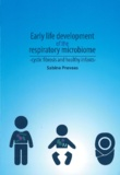 Thesis cover: Early life development of the respiratory microbiome