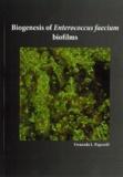 Thesis cover: Biogenesis of Enterococcus faecium biofilms