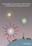 Thesis cover: Novel insights into the effect of CCR5 inhibition on HIV treatment, pathogenesis and cure