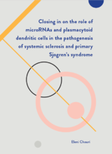 Thesis cover: Closing in on the role of microRNAs and plasmacytoid dendritic cells in the pathogenesis of systemic sclerosis and primary Sjogren's syndrome